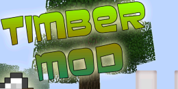 Timber Mod pour Minecraft 1.8.3/1.8/1.7.10/1.7.2/1.5.2