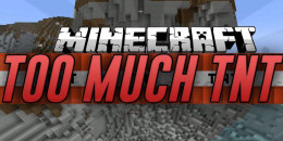 Too Much TNT – Mod pour Minecraft 1.8.3/1.8/1.7.10/1.7.2/1.5.2